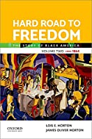 Hard Road to Freedom Volume Two: The Story of Black America