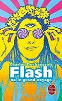 Flash Ou Le Grand Voyage (Le Livre De Poche)
