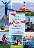 Die schönsten Radtouren zwischen den Meeren: Mit Heike Götz quer durch Schleswig-Holstein (Landleben) (German Edition)
