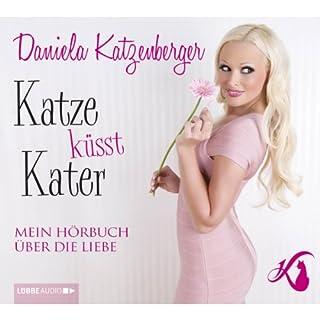 Katze küsst Kater     Mein Hörbuch über die Liebe              Autor:                                                                                                                                 Daniela Katzenberger                               Sprecher:                                                                                                                                 Daniela Katzenberger                      Spieldauer: 1 Std. und 55 Min.     84 Bewertungen     Gesamt 4,1