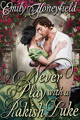 Never Play with a Rakish Duke: A Historical Regency Romance Book (English Edition) par [Emily Honeyfield]