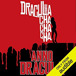 Dracula Cha Cha Cha     Anno Dracula Book 3              By:                                                                                                                                 Kim Newman                               Narrated by:                                                                                                                                 William Gaminara                      Length: 9 hrs and 33 mins     51 ratings     Overall 4.4