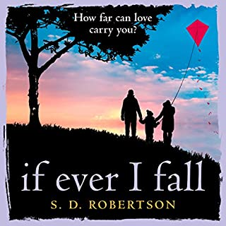 If Ever I Fall                   By:                                                                                                                                 S. D. Robertson                               Narrated by:                                                                                                                                 Emma Gregory,                                                                                        Leighton Pugh                      Length: 10 hrs and 34 mins     6 ratings     Overall 4.5