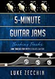 5-Minute Guitar Jams: Jam Tracks for Rock & Blues Guitar (Book + Online Bonus Material)