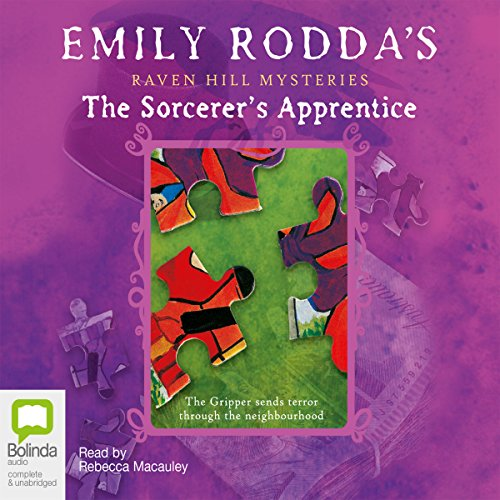 Raven Hill Mysteries #2     The Sorcerer's Apprentice              By:                                                                                                                                 Emily Rodda                               Narrated by:                                                                                                                                 Rebecca Macauley                      Length: 2 hrs and 51 mins     1 rating     Overall 5.0