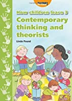 How Children Learn: Contemporary Thinking and Theorists 3