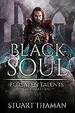 A Black Soul: Grimdark LitRPG (Forsaken Talents Book 2)