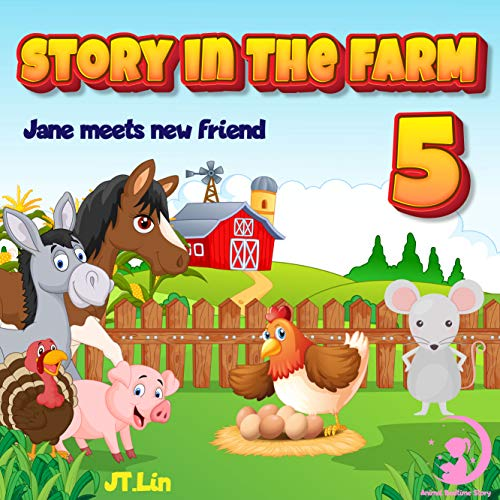 Story In The Farm 5: Jane meets new friend | Before Sleep Bedtime Story Book for kids age 2-6 years old | Gifts for girls (English Edition)