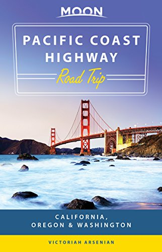 Moon Pacific Coast Highway Road Trip: California, Oregon & Washington (Travel Guide)