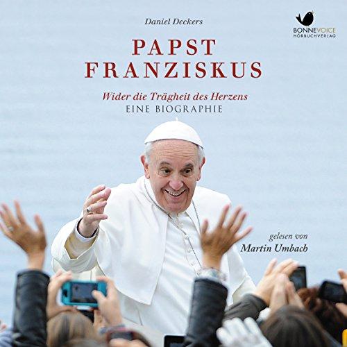 Papst Franziskus: Wider die Trägheit des Herzens  By  cover art