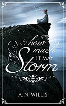 How Much It May Storm: A Chilling Historical Ghost Story by [A.N. Willis]
