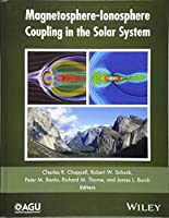 Magnetosphere-Ionosphere Coupling in the Solar System (Geophysical Monograph Series)