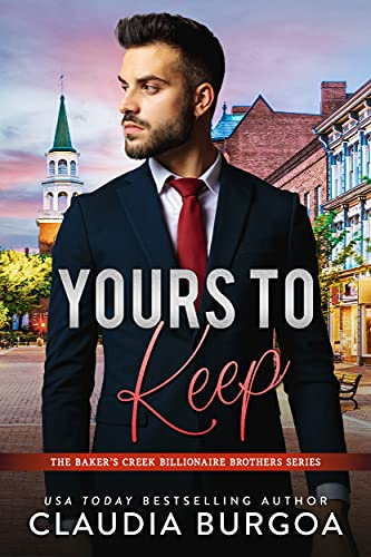 Yours to Keep (The Baker's Creek Billionaire Brothers Book 6)