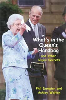 What's in the Queen's Handbag?: And Other Royal Secrets