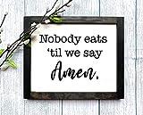 St234tyet Nobody Eats Til We Say Amen - Señal de madera, decoración de comedor, cocina, regalo de inauguración de la casa, decoración del hogar, decoración rústica para el hogar