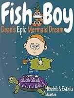 Fish-Boy, Dean's Epic Mermaid Dream (Dean's Epic Dreams)