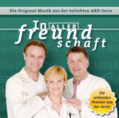 In aller Freundschaft - Die Original-Musik aus der beliebten ARD-Serie