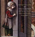 One Hundred Details from the National Gallery: From the National Gallery, London (National Gallery London Publications)