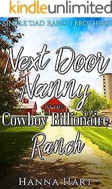 Next Door Nanny At The Cowboy Billionaire Ranch: A Sweet Clean Cowboy Billionaire Romance