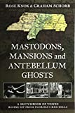 Mastodons, Mansions and Antebellum Ghosts