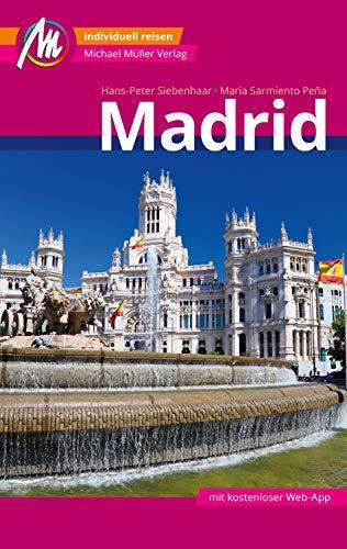 Madrid MM-City Reiseführer Michael Müller Verlag: Individuell reisen mit vielen praktischen Tipps und Web-App mmtravel.com (MM-Reiseführer)