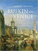 """Ruskin on Venice: """"The Paradise of Cities"""" by Robert Hewison(2010-02-16)"""