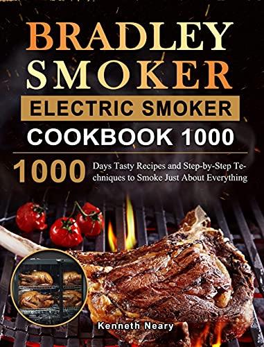 Bradley Smoker Electric Smoker Cookbook...