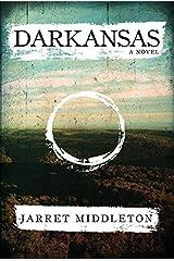 Darkansas: A Novel Kindle Edition