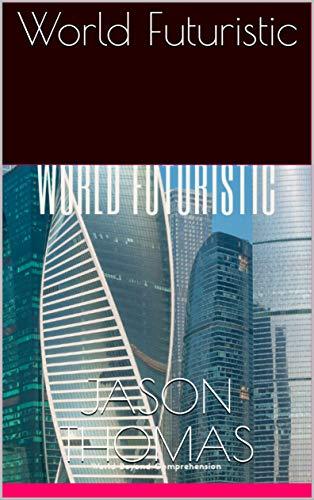 Book: World Futuristic by Jason Thomas