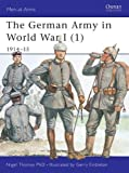 The German Army in World War I (1): 1914-15