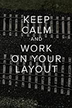 Keep Calm And Work On Your Layout - Model Railway Journal: Blank College Ruled Gift Notebook For Model Train Engineers