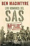 Los hombres del SAS: Héroes y canallas en el cuerpo de operaciones especiales británico (Tiempo de...