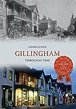 Gillingham Through Time (English Edition)