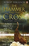 Hammer and the Cross: A New History Of The Vikings