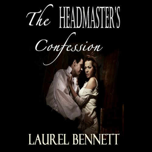 The Headmaster's Confession Audiobook By Laurel Bennett cover art