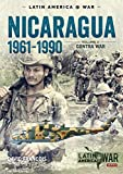 Nicaragua, 1961-1990, Volume 2: The Contra War (Latin America@War)