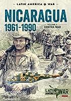 Nicaragua 1961-1990: The Contra War (Latin America@war)