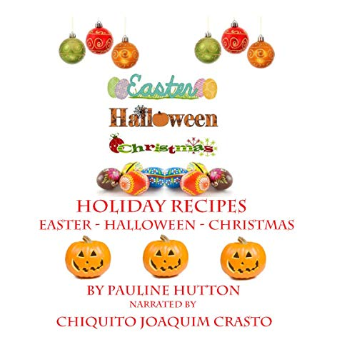 Holiday Recipes: Easter - Halloween - Christmas cover art