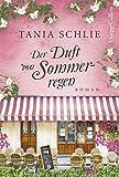 Der Duft von Sommerregen: Von der Spiegel-Bestsellerautorin Caroline Bernard