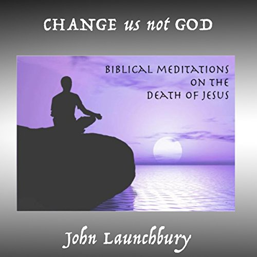 Change Us Not God audiobook cover art