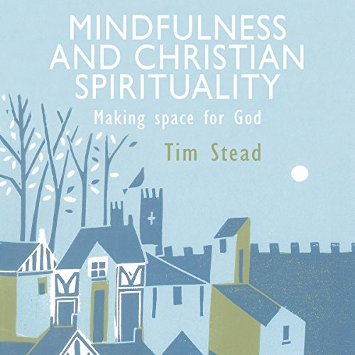 Mindfulness and Christian Spirituality audiobook cover art
