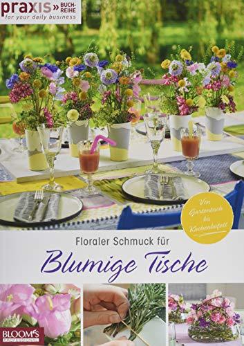Floraler Schmuck für blumige Tische: Von Gartentisch bis Kuchenbüffet