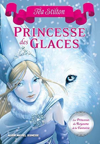 Princesse des glaces: Les princesses du royaume de la Fantaisie - tome 1