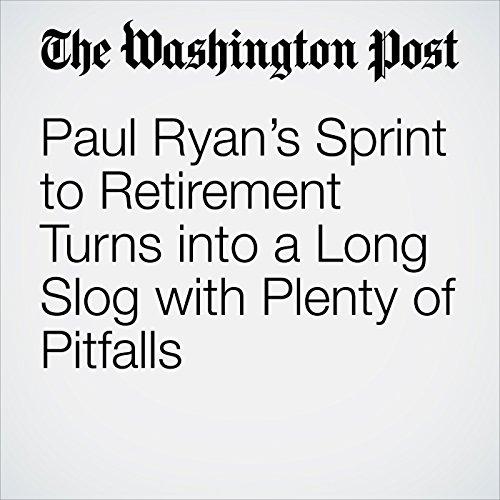 Paul Ryan's Sprint to Retirement Turns into a Long Slog with Plenty of Pitfalls copertina