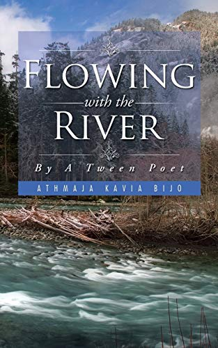 Flowing with the River: By A Tween Poet