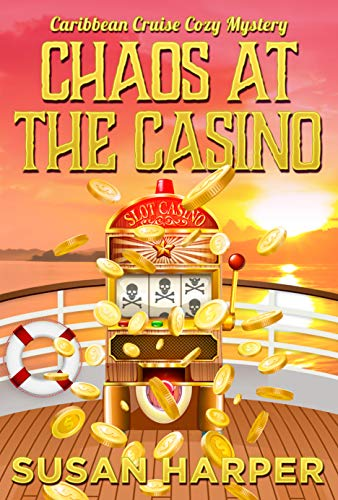 Chaos at the Casino (Caribbean Cruise Cozy Mystery Book 8) by [Susan Harper]