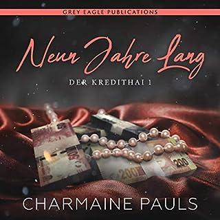 Neun Jahre Lang     Der Kredithai, 1              Autor:                                                                                                                                 Charmaine Pauls                               Sprecher:                                                                                                                                 Nina Schoene,                                                                                        Sven Macht                      Spieldauer: 11 Std. und 32 Min.     96 Bewertungen     Gesamt 4,8