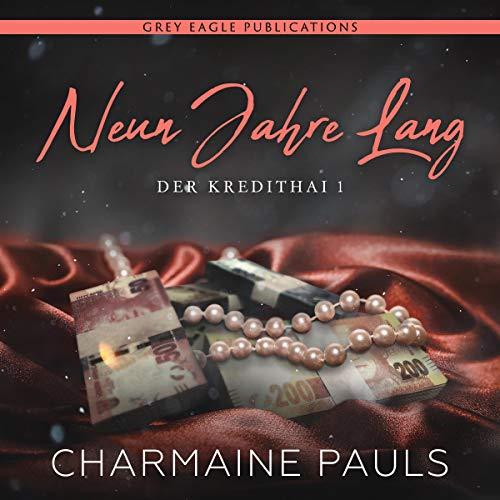 Neun Jahre Lang [Nine Years Long]     Der Kredithai, 1 [The Loan Shark,1]              De :                                                                                                                                 Charmaine Pauls                               Lu par :                                                                                                                                 Nina Schoene,                                                                                        Sven Macht                      Durée : 11 h et 32 min     Pas de notations     Global 0,0