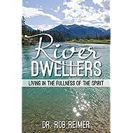 River Dwellers: Living in the Fullness of the Spirit