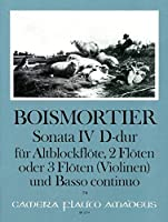 BOISMORTIER J.B. - Sonata Op.34 nコ 4 en Re Mayor para 3 Flautas y Piano (Pauler/Hess)